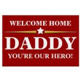 Welcome Home Daddy Our Hero